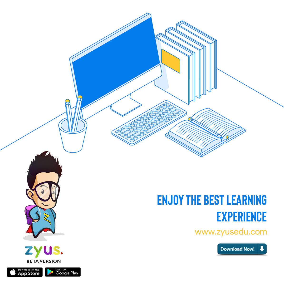 Enjoy the best learning experience. Download Zyus today