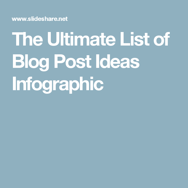 The Ultimate List of Blog Post Ideas Infographic