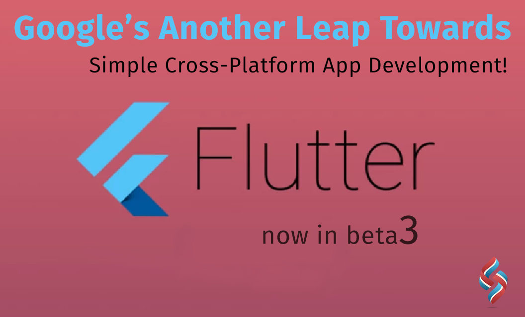 Google has launched #Flutter Beta 3, its Android and iOS