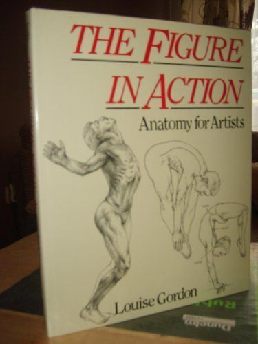 The Figure in Action: Anatomy for Artists by Louise Gordon ...