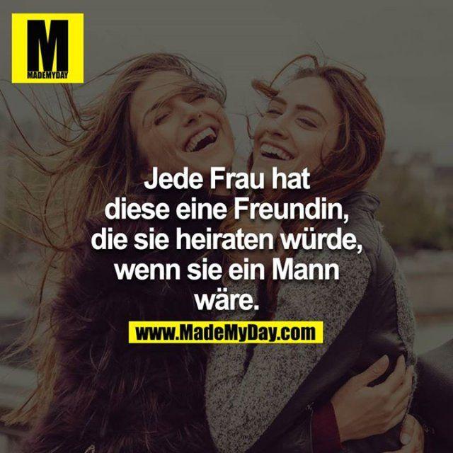 Jede Frau will Freundschaft