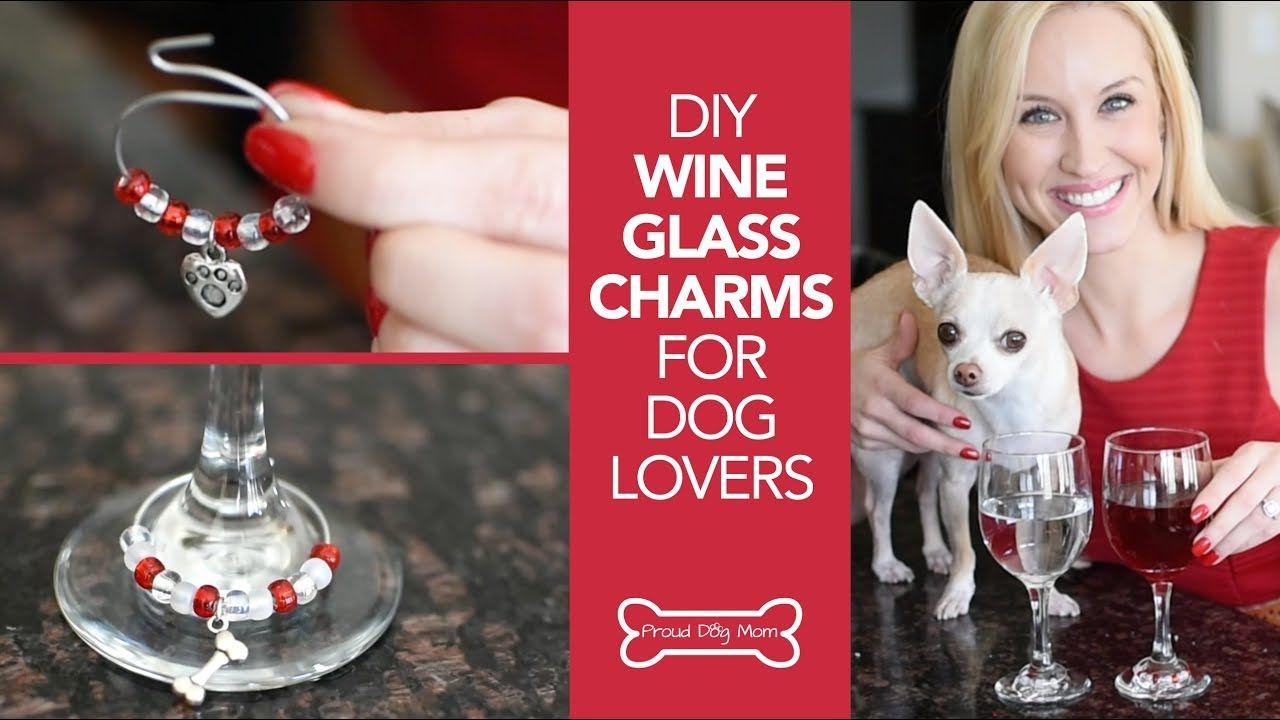 Diy Wine Glass Charms For Dog Lovers Diy Project Wine Charms Wine Lovers Diy Wine Glass Wine Glass Charms Wine Charms