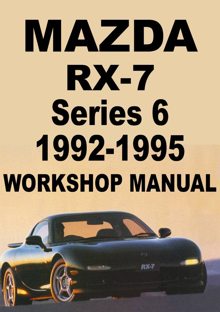 Mazda Rx7 Series 6 1992 1995 Workshop Manual Mazda Rx7 Mazda Rx7