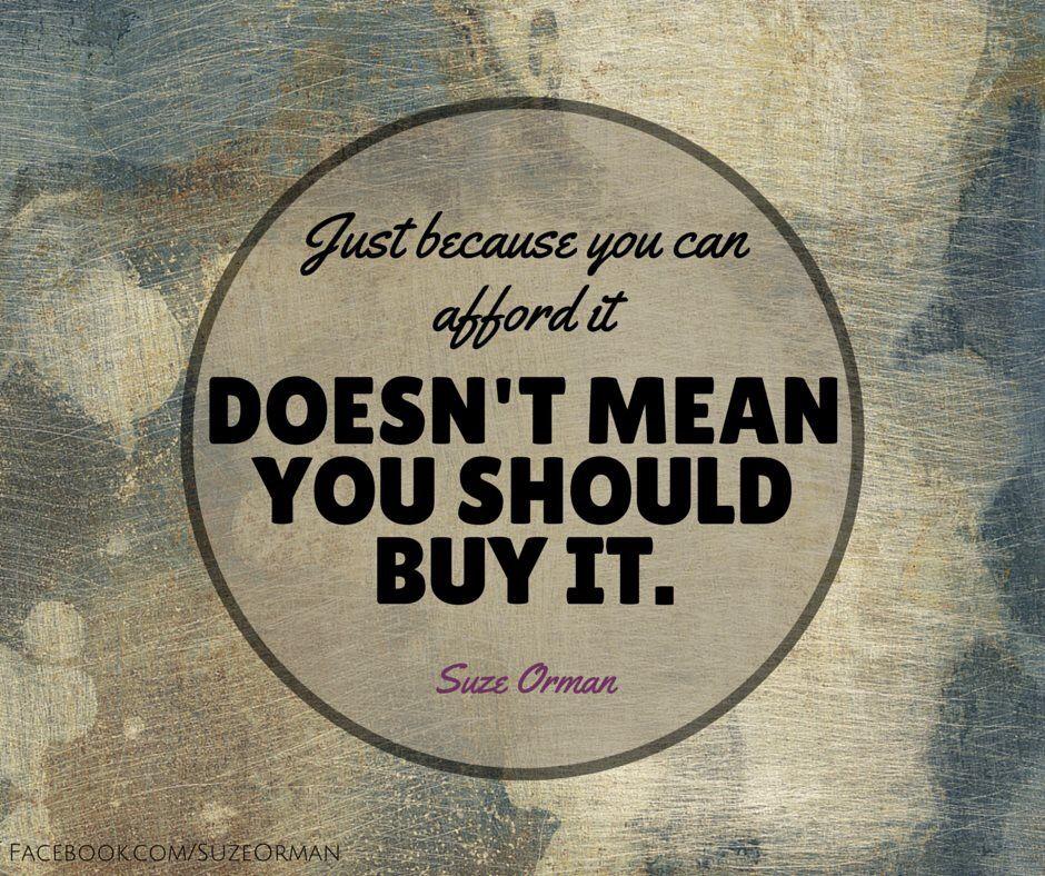 Not spending money - Suze Orman.