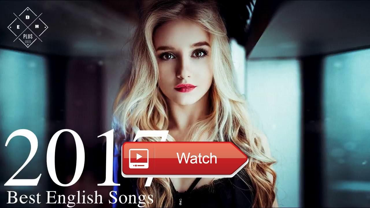 Best English Songs 171 Hits New Songs Playlist The Best English
