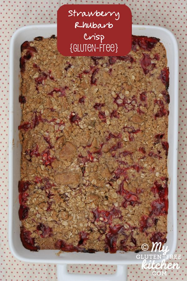 Strawberry Rhubarb Crisp {Gluten-free}   My Gluten Free Kitchen