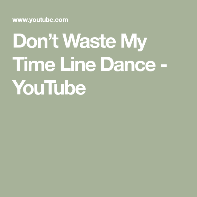 Don't Waste My Time Line Dance