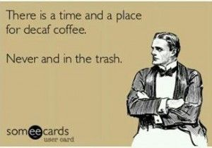 Coffee humor. Funny coffee pictures. Funny memes. Coffee memes ... #decafCoffee