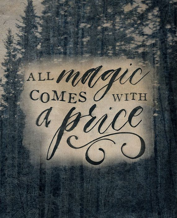 Once Upon A Time All Magic Comes With A Price Once Upon A Time Ouat Ouat Quotes