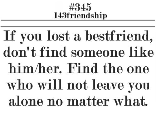 ... Lost A BestFriend,Don't Find