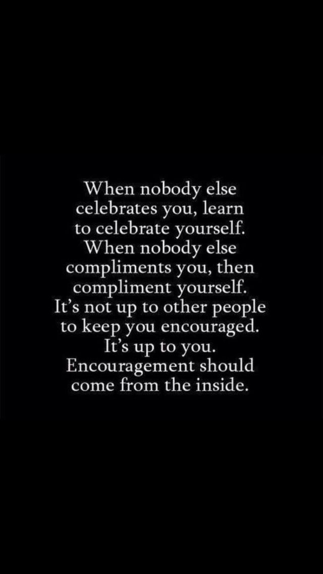 Celebrate yourself | Uplifting | Quotes, Quotations, Great quotes