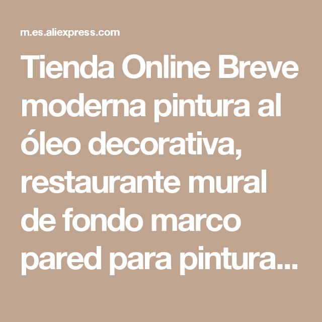 Tienda Online Breve moderna pintura al óleo decorativa, restaurante ...