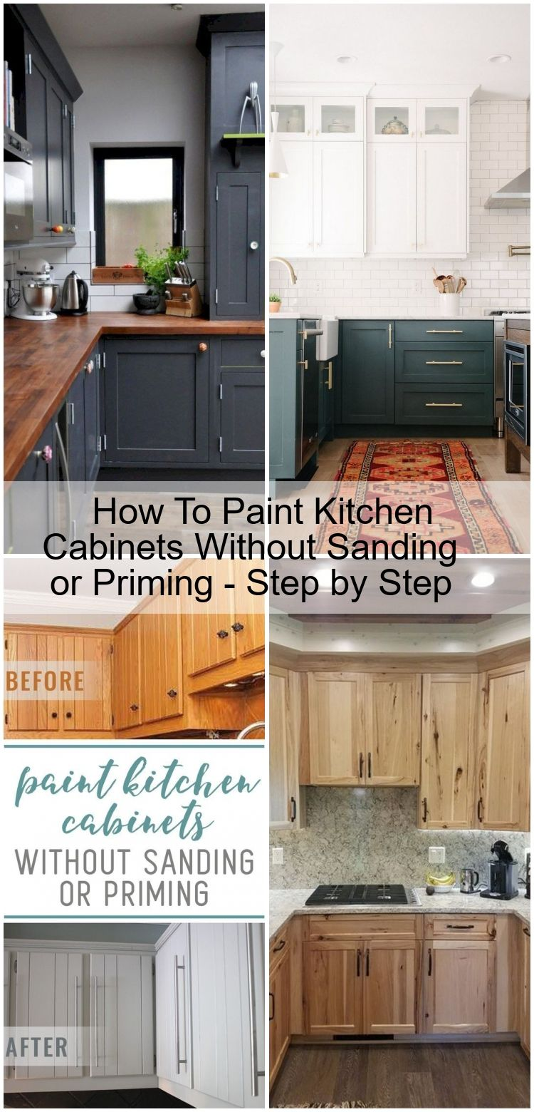 How To Paint Kitchen Cabinets Without Sanding Or Priming Step By Step Cabinets Kitchen Moderne Küche Küche Modern