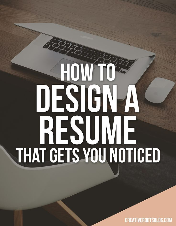 How to design a resume that gets you noticed resume