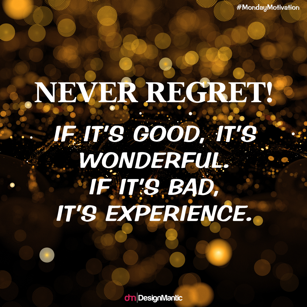 Every Experience Is An Opportunity To Learn And Grow Monday Motivation Quote Of The Day Never Regret