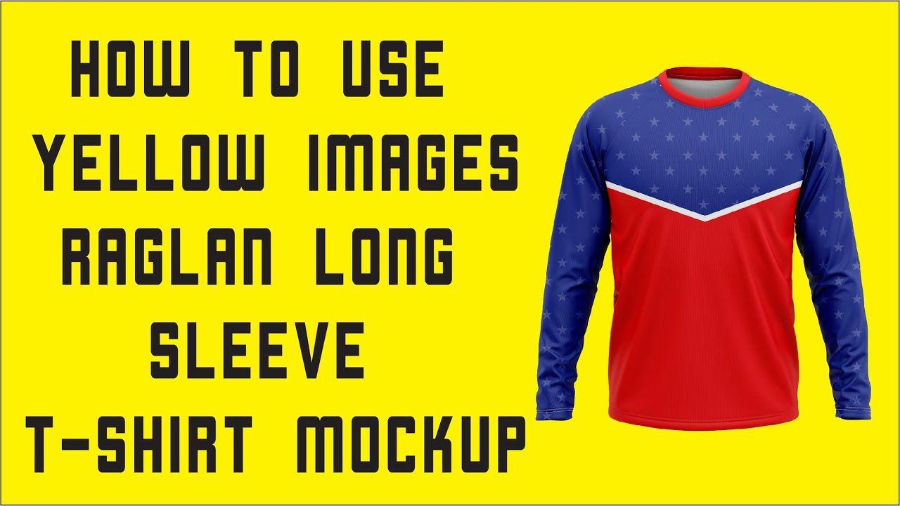 Download How To Use Yellow Images Raglan Long Sleeve T Shirt Mockup Tagalog Yellowimages 3dmockup Mockup Templates T Shirt Mockup Tshirt Mockup Long Sleeve Tshirt