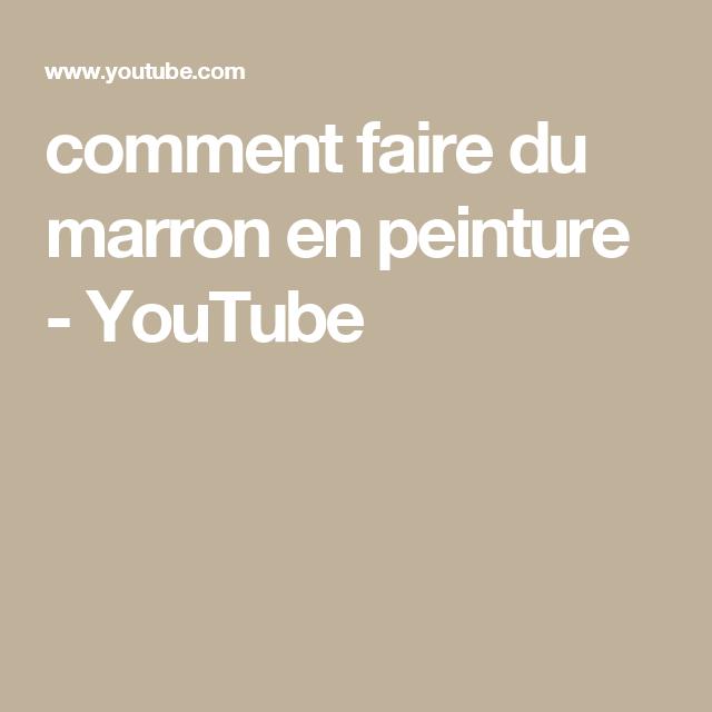 Comment Faire Du Marron En Peinture Youtube Comment Faire Du Marron Faire Du Marron Comment Faire