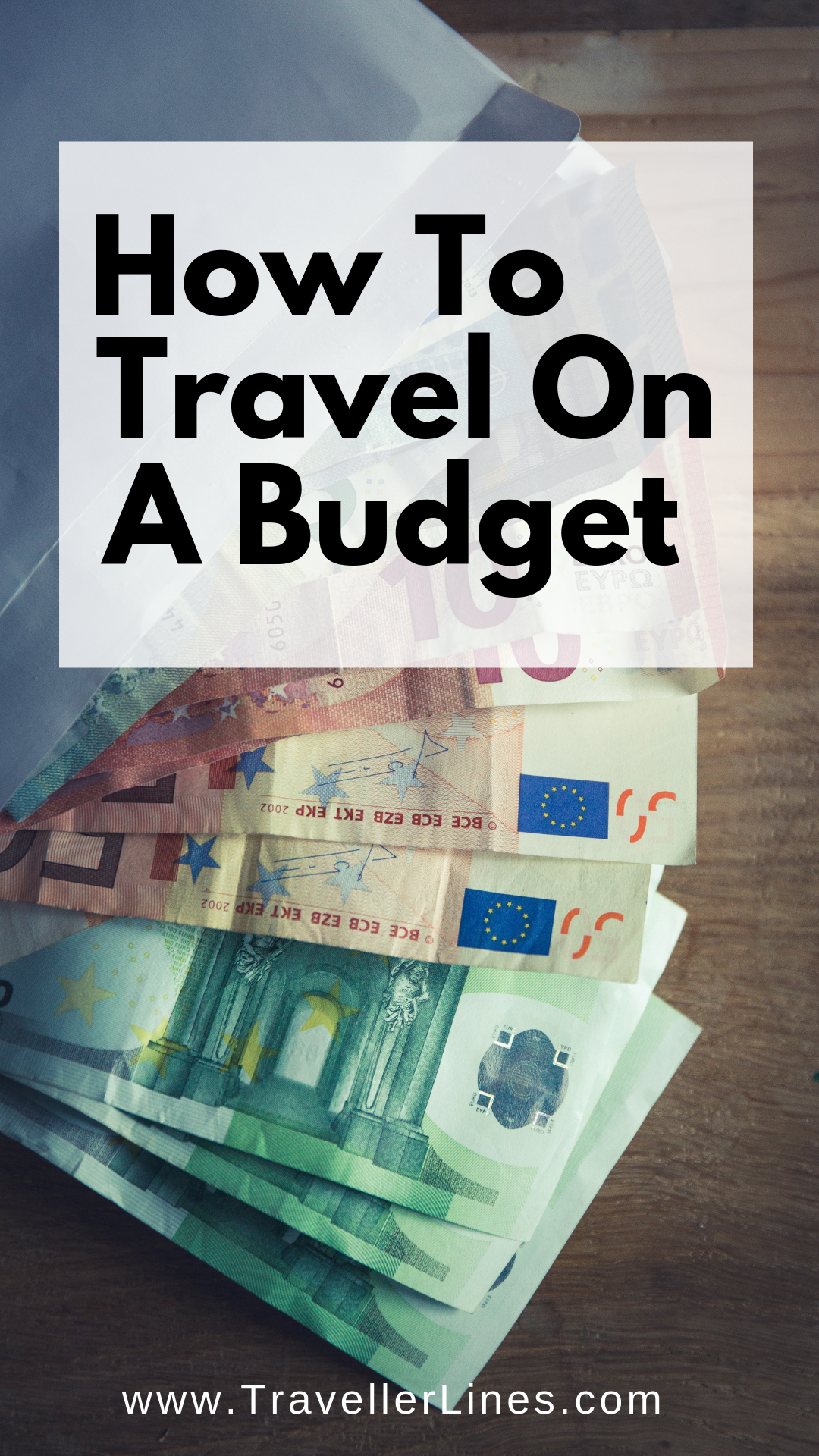 How To Travel On A Budget How To Travel The World On A