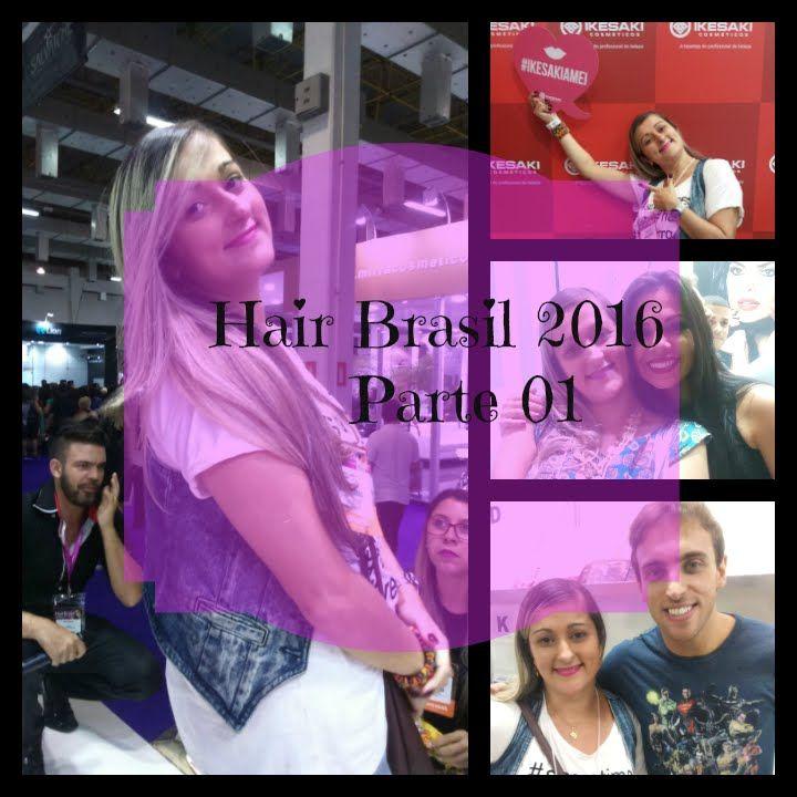 Vlog Hair Brasil 2016 Parte 01