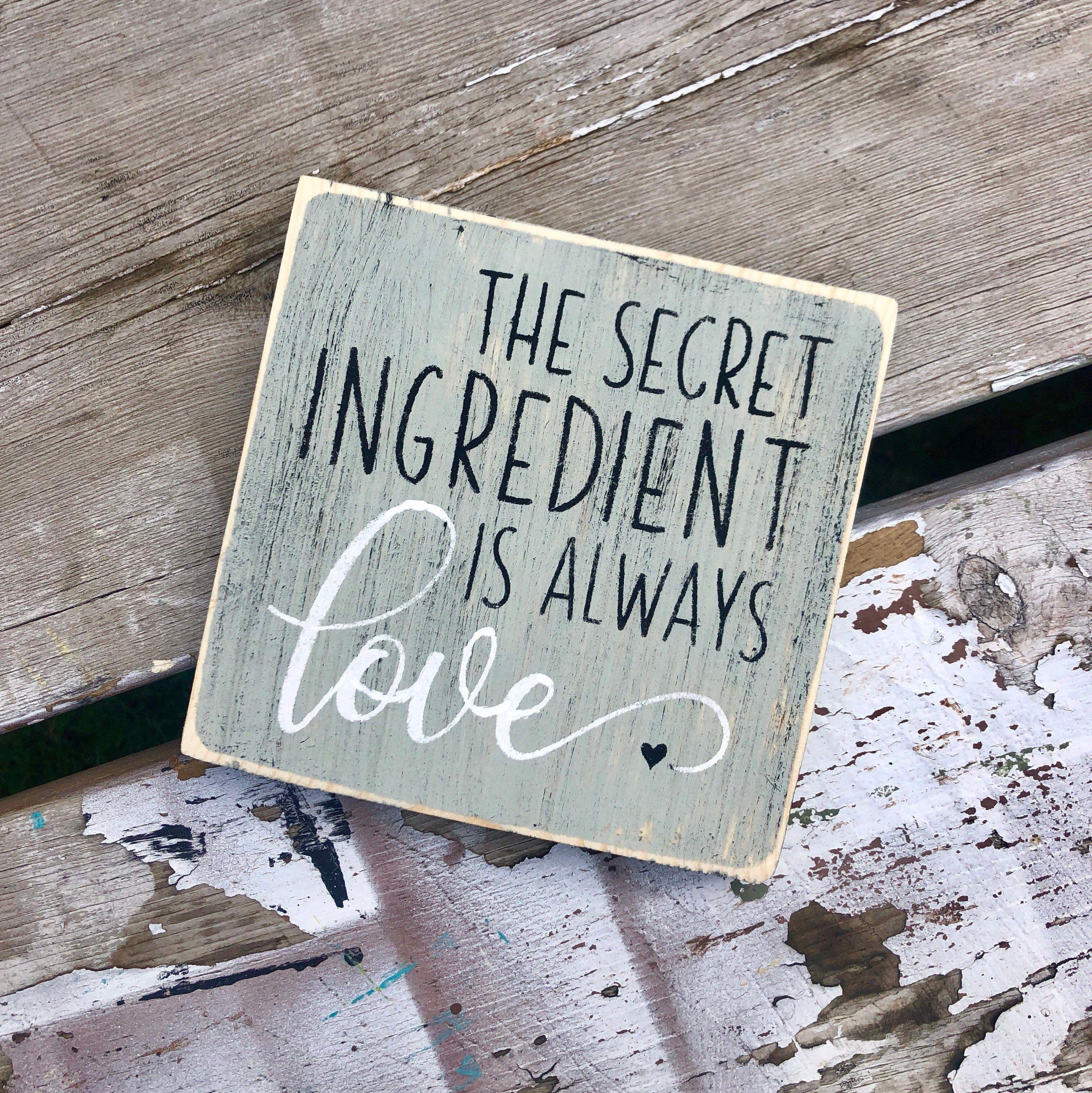 Wood Kitchen Sign The Secret Ingredient Is Always Love Sign Kitchen Decor Tiered Tray Decor Kitchen Signs Handmade Home Decor Love Signs