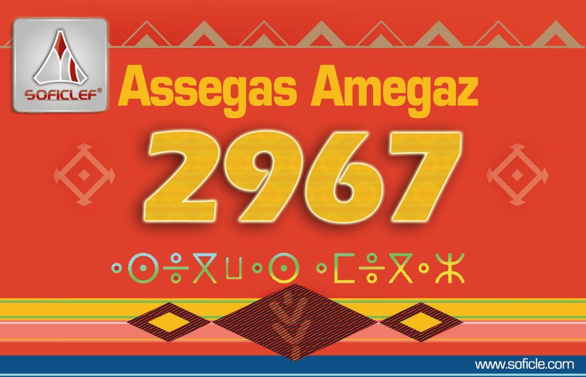 À l\u0027occasion de la nouvelle année Berbère Yennayer, Soficlef souhaite une  très belle année amazigh a tous les berbères, Assegwas_Ameggaz !