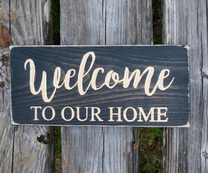 Welcome To Our Home Sign Welcome Sign Housewarming Gift Home Home Sign Welcome Home Sign Wedding Gift Welcome Welcome Wood Sign Welcome Wood Sign