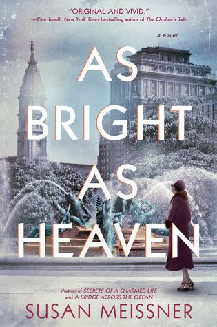 Book review of As Bright As Heaven by Susan Meissner (Berkley Books, 2018) - historical fiction from 4 POVs set in Philadelphia during and after the Spanish Flu epidemic in 1918.