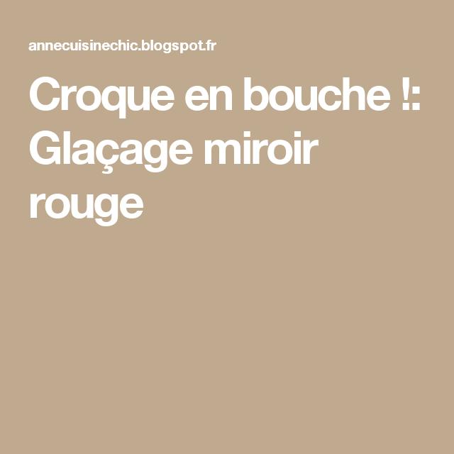 Croque en bouche !: Glaçage miroir rouge