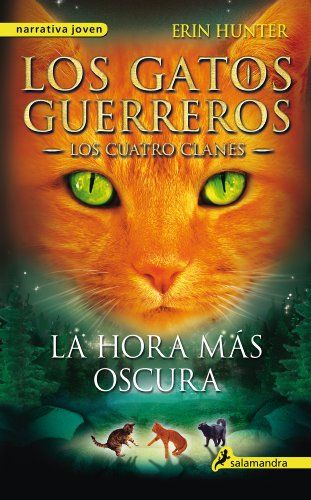 La Hora Mas Oscura The Darkest Hour Los Gatos Guerreros Warrior Cats Spanish Edition Los Gatos Guerreros Warrior Cats Warrior Cats Books Warrior Cat