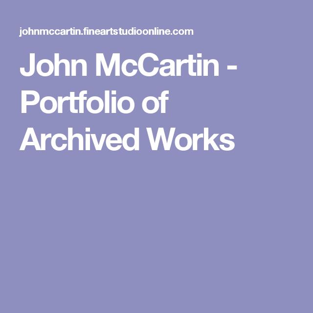 John McCartin - Portfolio of Archived Works