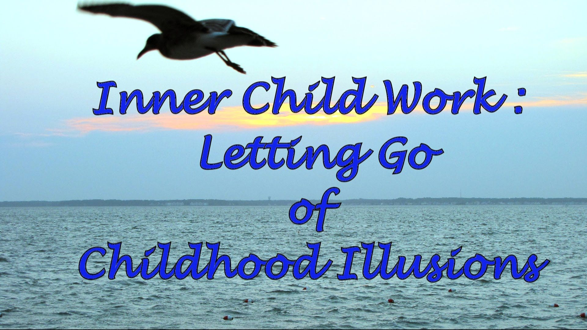 Inner Child Work Letting Go Of Childhood Illusions