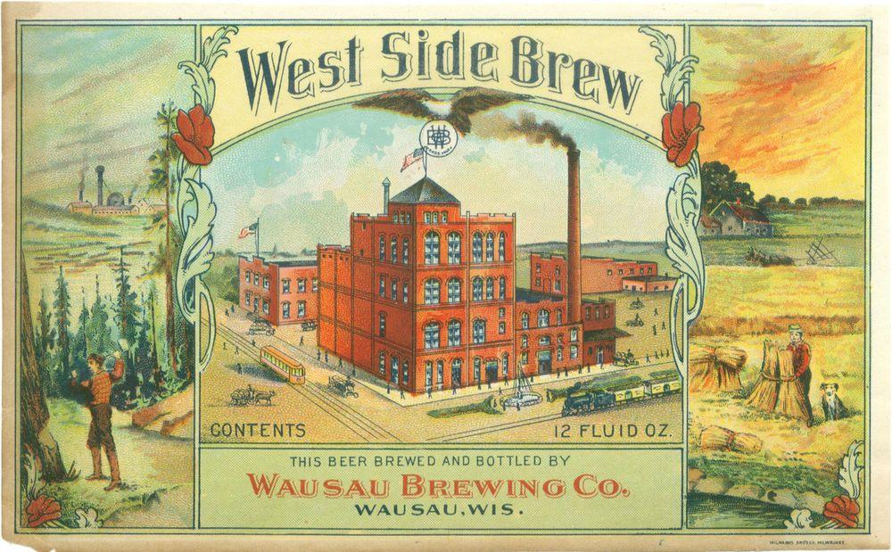 PreProhibition Wausau West Side Brew Beer Bottel Label
