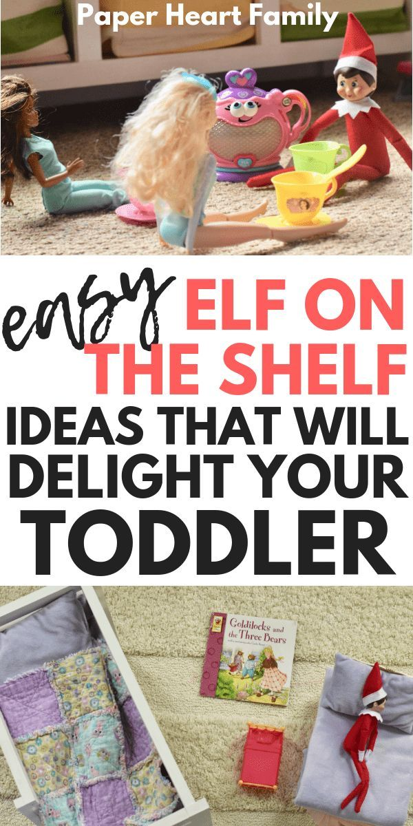 2019 Elf On The Shelf Ideas For Toddlers (Easy Yet Awesome Elf Poses) |