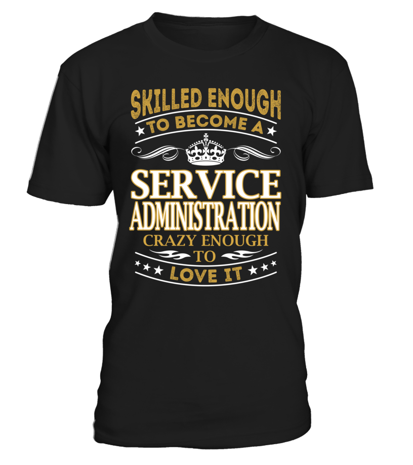 Service Administration - Skilled Enough To Become #ServiceAdministration