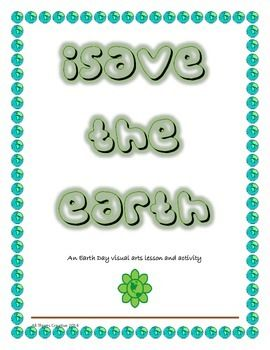 Earth Day  Visual Arts And Writing Activity  Elementary Teacher