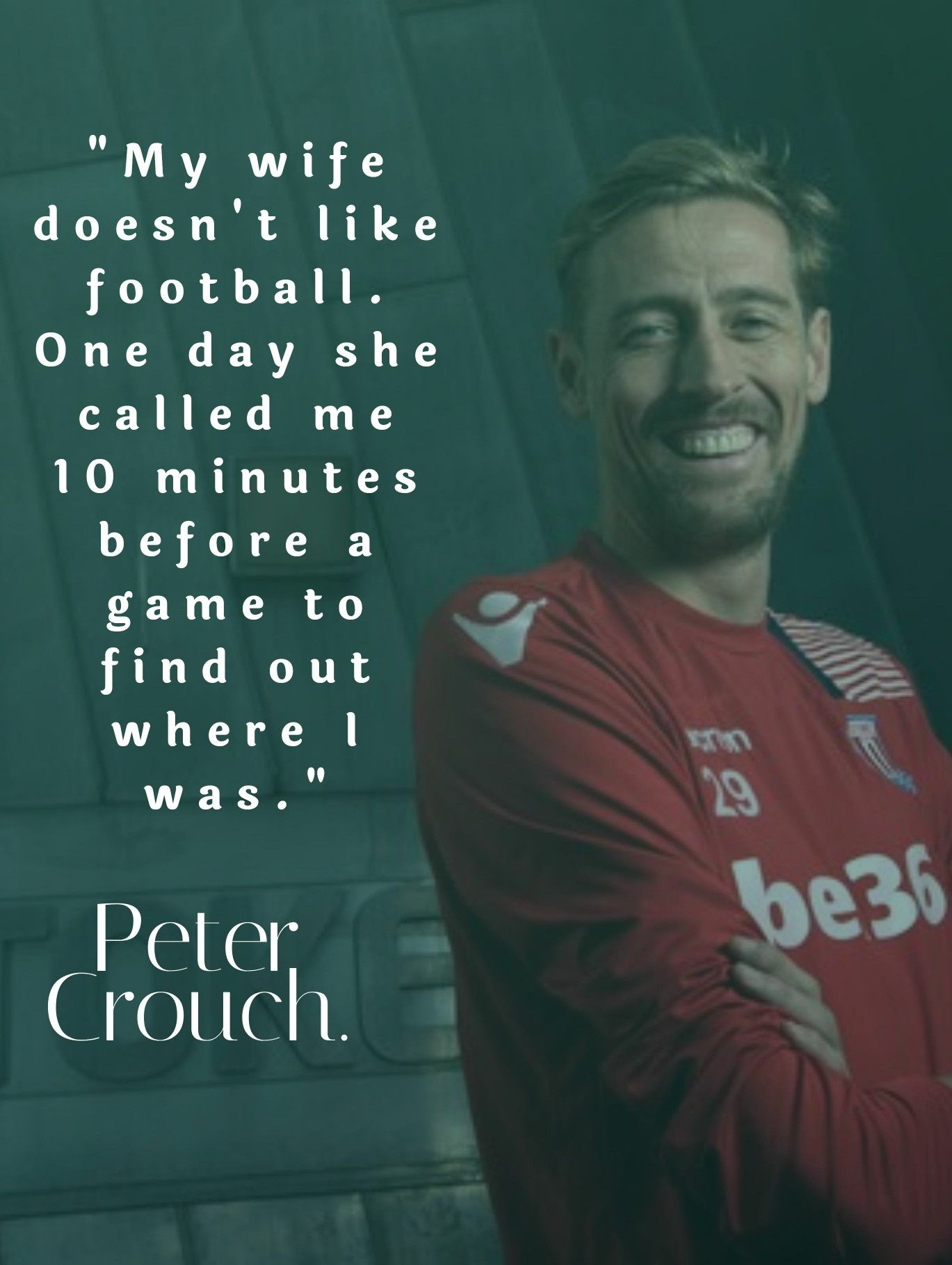 Peter Crouch Quotes Soccer Quotes Funny Football Quotes Funny Soccer Funny