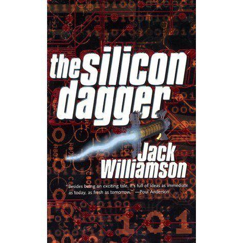 The Silicon Dagger by Jack Williamson https://goo.gl/p7hYsi