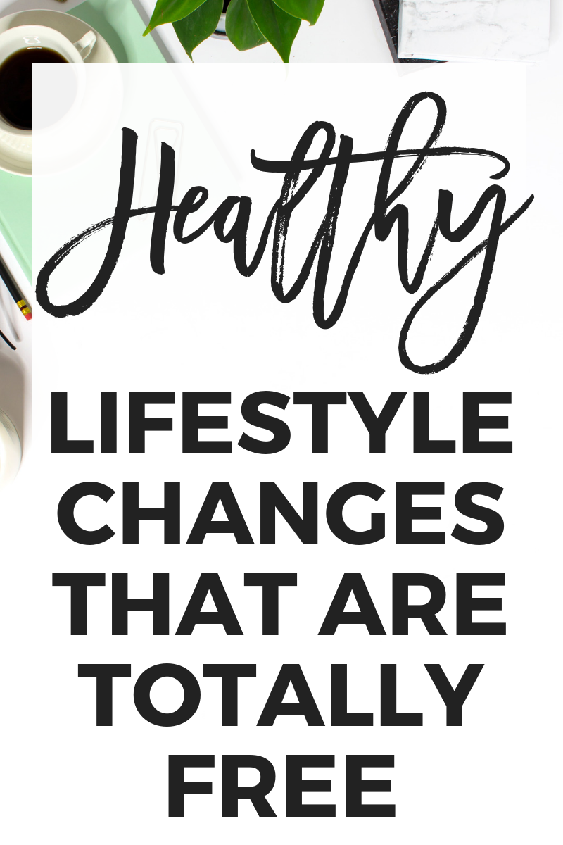 Healthy Lifestyle Changes That Are Totally Free | Getting healthy doesn't HAVE to be expensive! Here...