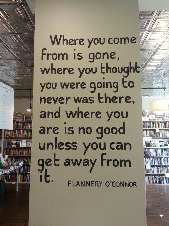 This Makes One Think A Bit Where Exactly Am I Flannery O Connor Quotes Words