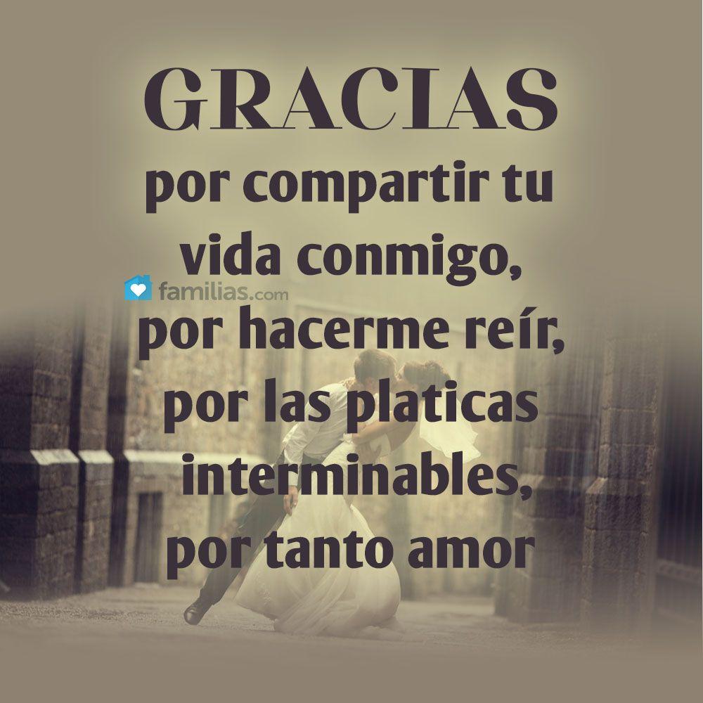 Gracias Mi Amor Por Todo De Nuevo Te Amo Mi Vida Amores Y Asi