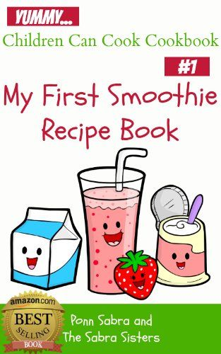 My First Smoothie Recipe Book Includes FREE Audio