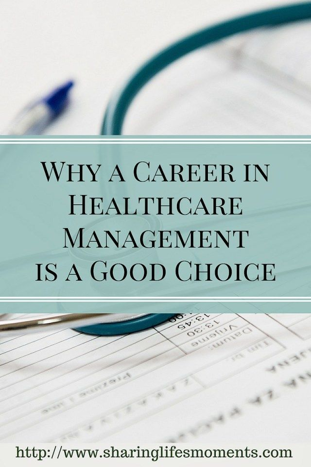 Why A Career In Healthcare Management Is A Good Choice Healthcare Management Medical School Stuff Healthcare Administration