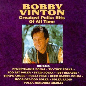 Precision Series Bobby Vinton - Greatest Polka Hits of All Time