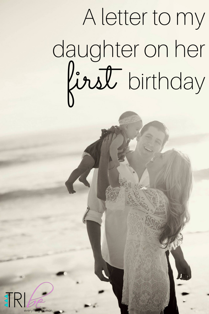 A Letter to My Daughter on Her Very First Birthday First