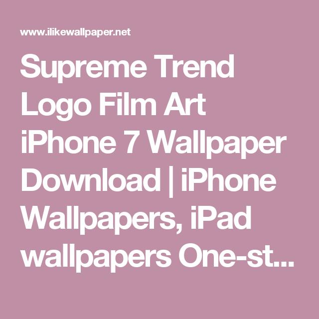 Supreme Trend Logo Film Art iPhone 7 Wallpaper Download
