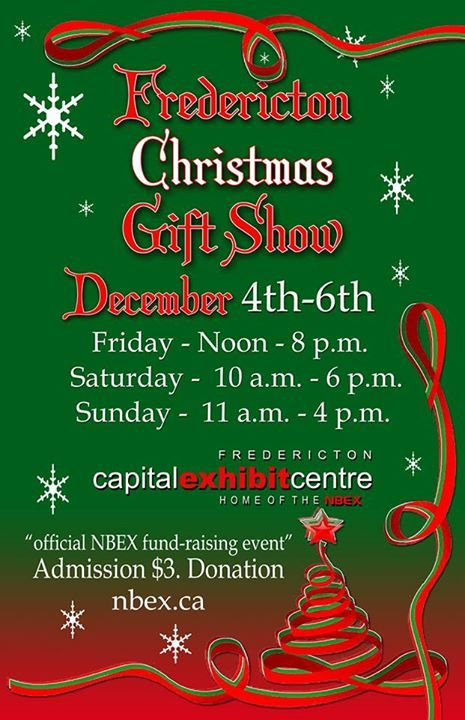 Fredericton Christmas Gift Show. Held in early December each year in Fredericton, New Brunswick