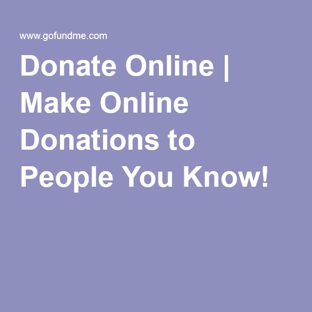 Donate Online | Make Online Donations to People You Know!
