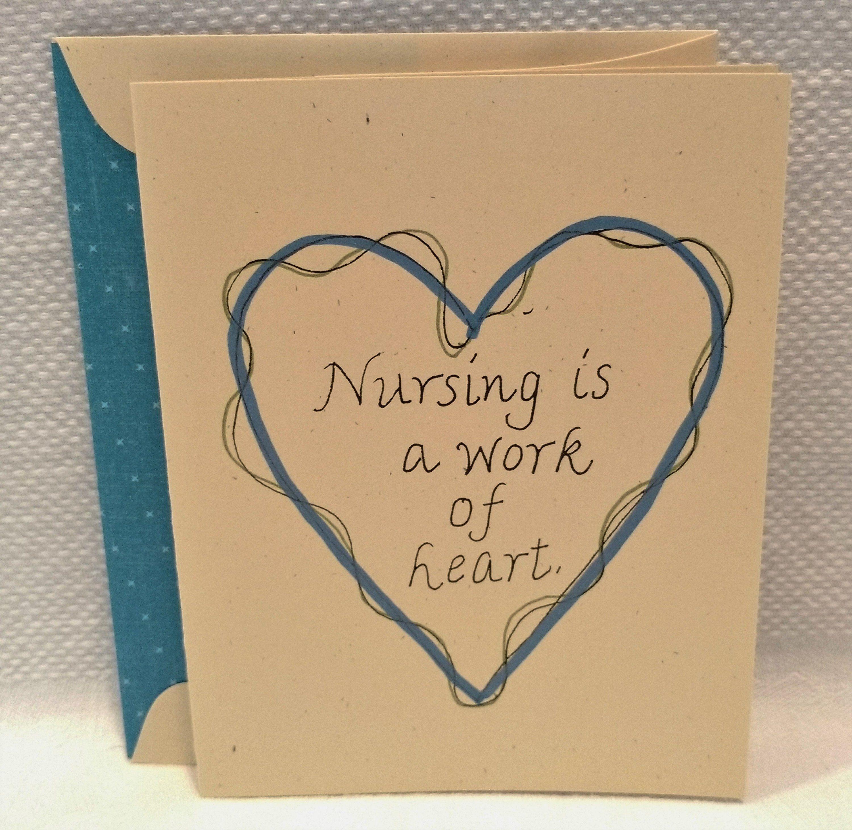 Nursing Is A Work Of Heart Nursing Card Nurse Nurses Care