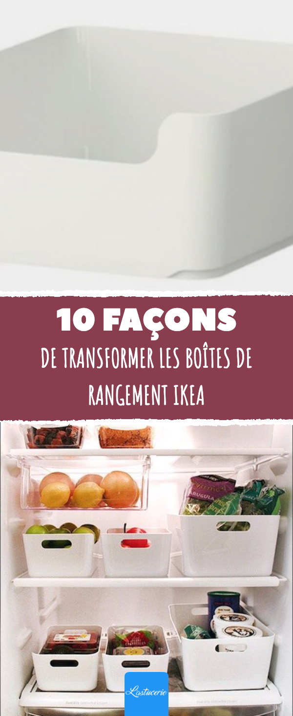 10 façons de transformer les boîtes de rangement IKEA.