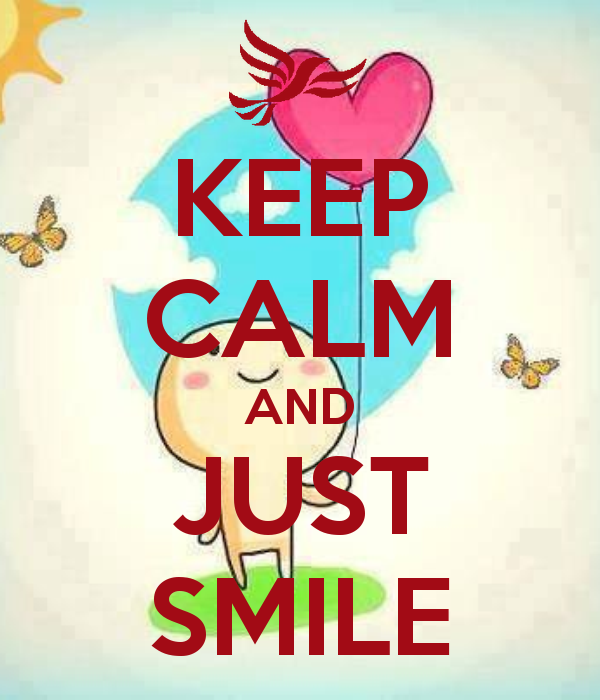 Keep Calm And Smile Quotes: KEEP CALM AND CARRY ON Image